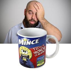 Mug Mince...t'as vu ta tronche ?