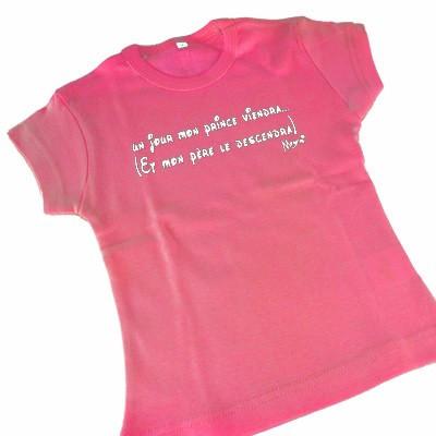Tee shirt 2 ans - Un jour mon prince viendra et mon père...
